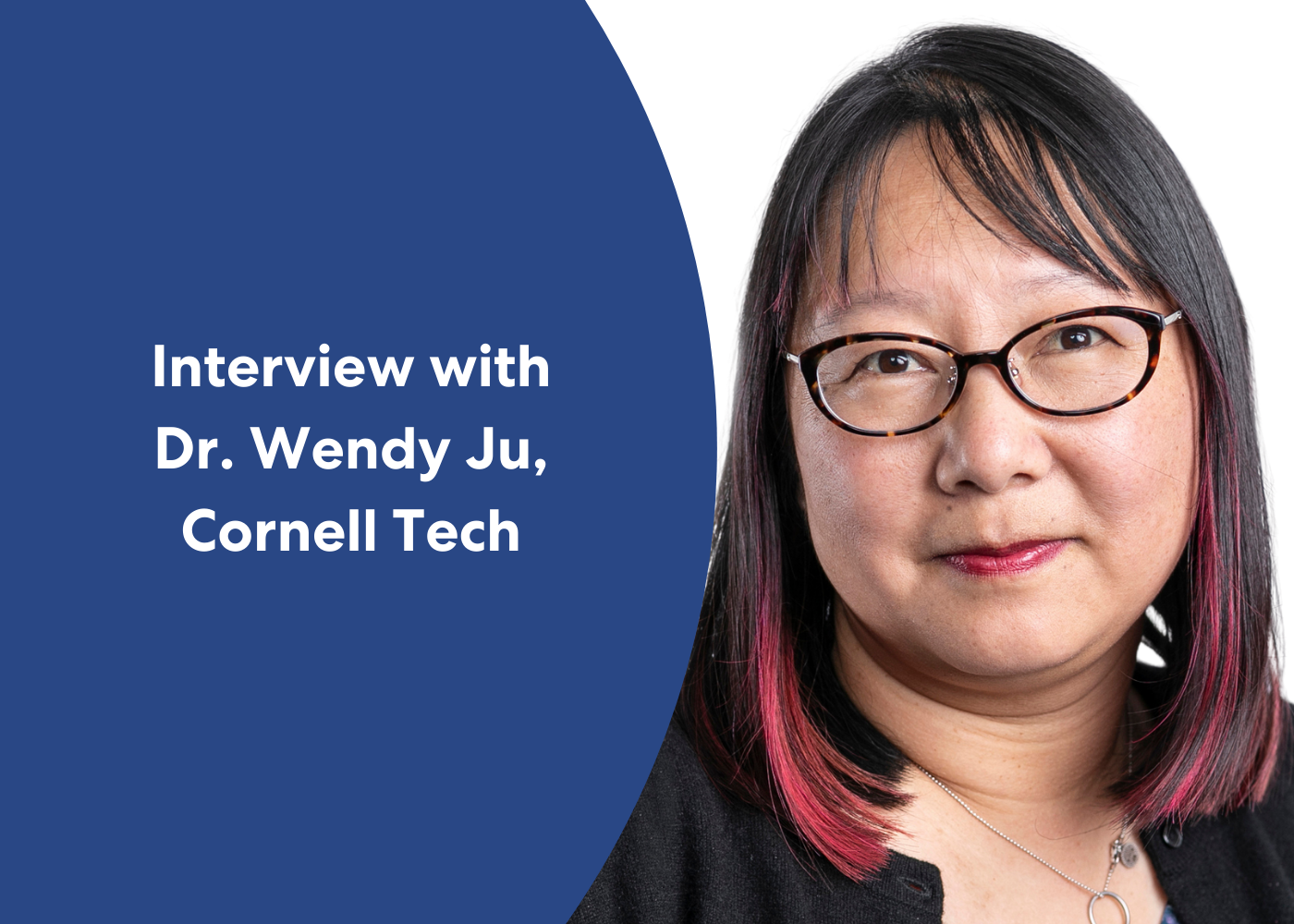 Proactive Agent Design: Interview with Dr. Wendy Ju, Cornell Tech